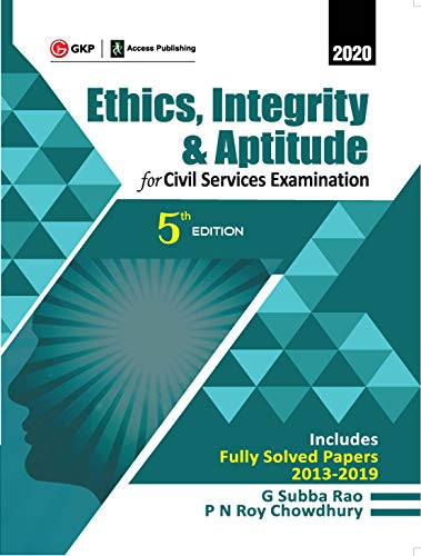 Ethics, Integrity & Aptitude : For Civil Services Examination 5e 2019