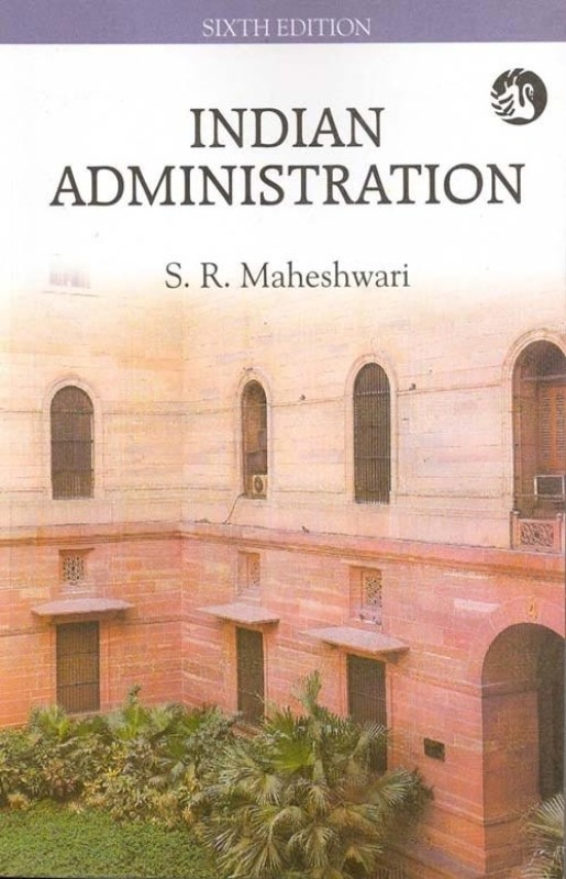 Indian Administration, 6/e PB 6th Edition(English, Paperback, S R Maheshwari)