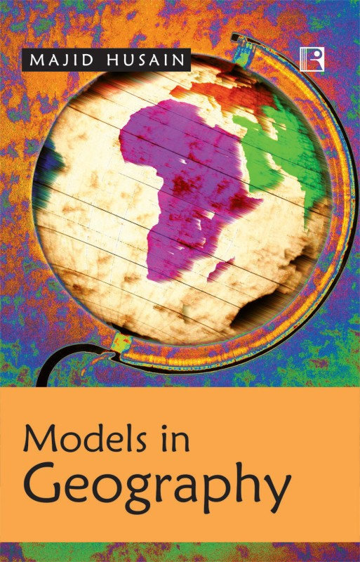 Models in Geography 1st Edition(English, Paperback, Majid Husain)